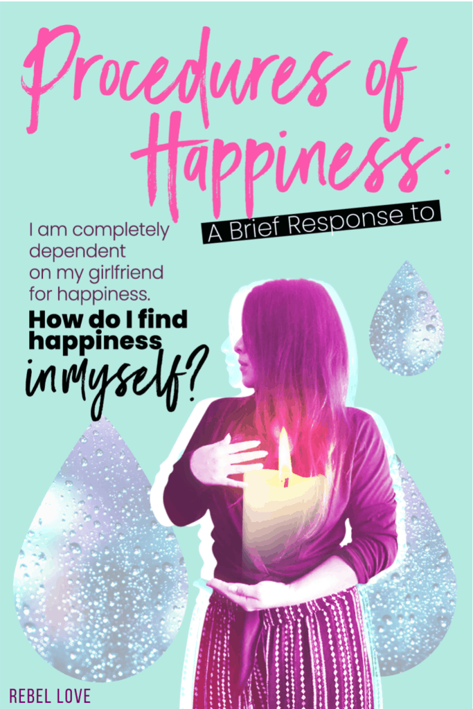 "a pinterest pin that says ""Procedures of Happiness: A Brief Response to Relying on Others"" and an image of a woman holding a lighted candle"