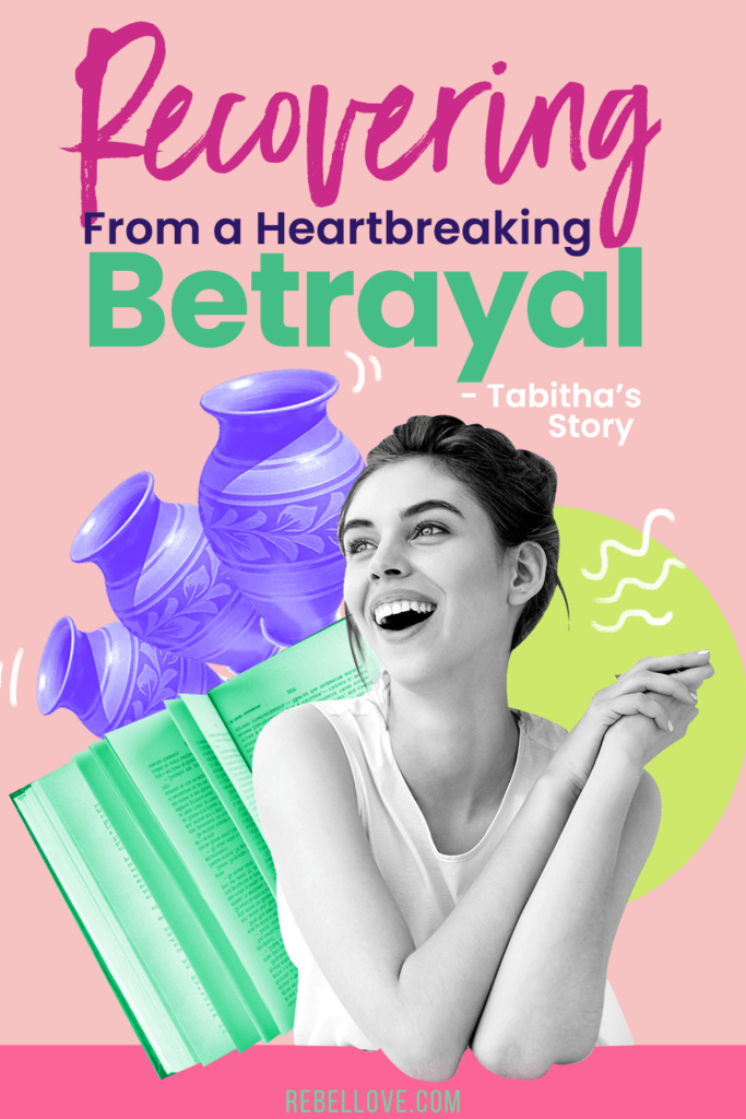 "a pinterest pin that says ""Recovering from a heartbreaking betrayala - Tabitha's story"" and an image of a happy woman with pots and an open book behind her"
