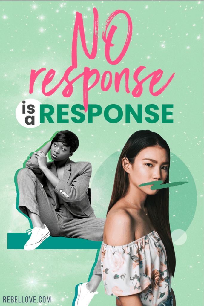 "a pinterest pin that says ""No response is a response"" with an image of a black woman sitting behind a standing Asian woman with green color background"