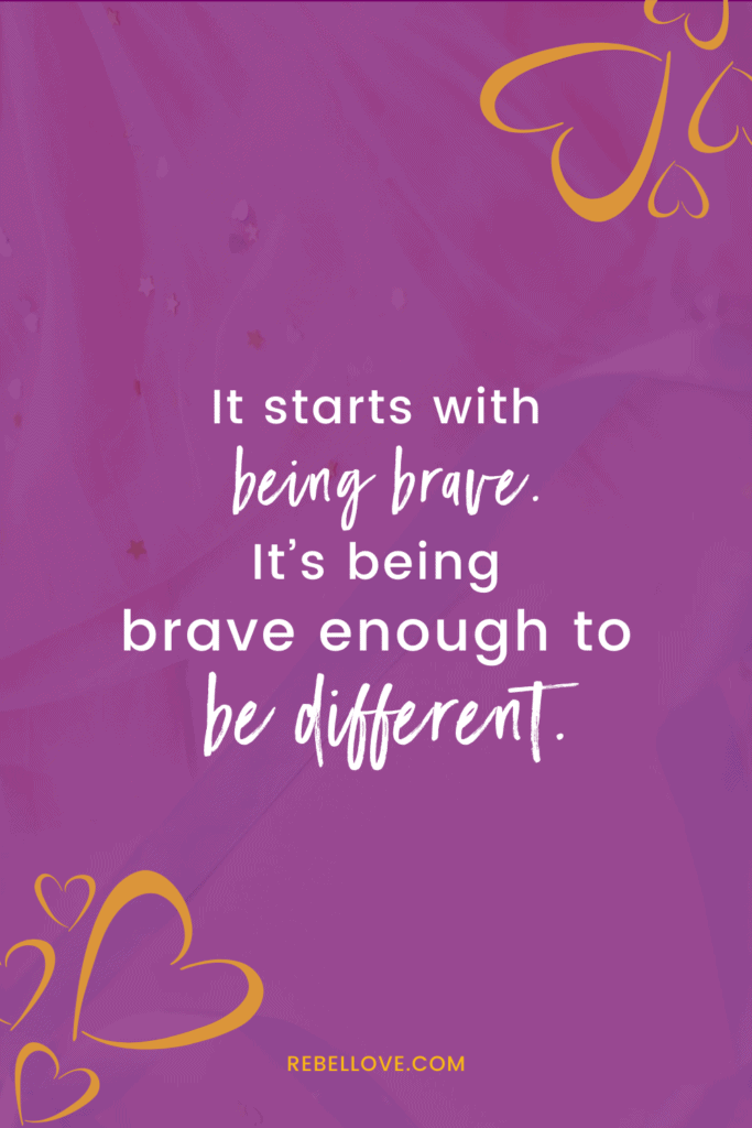 "a pinterest pin that says ""It starts with being brave. It's being brave enough to be different."" on  purple background with orange hearts on opposite corners"