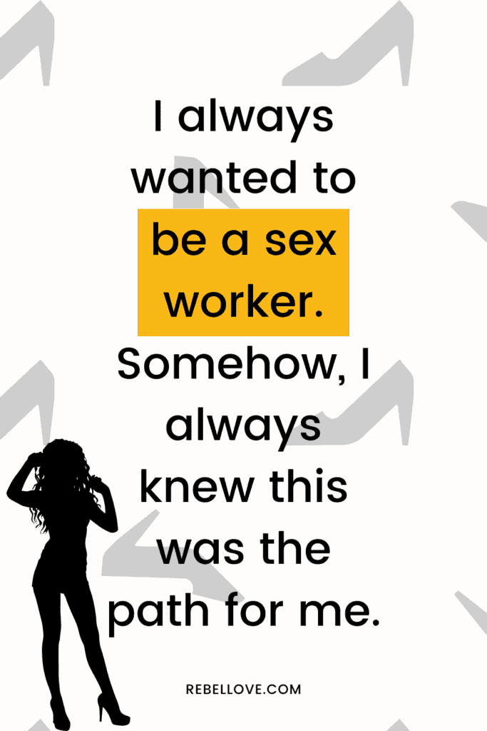 "a pinterest pin that says ""I always wanted to be a sex worker. Somehow, I always knew this was the path for me."" with heels in the background and a woman standing"