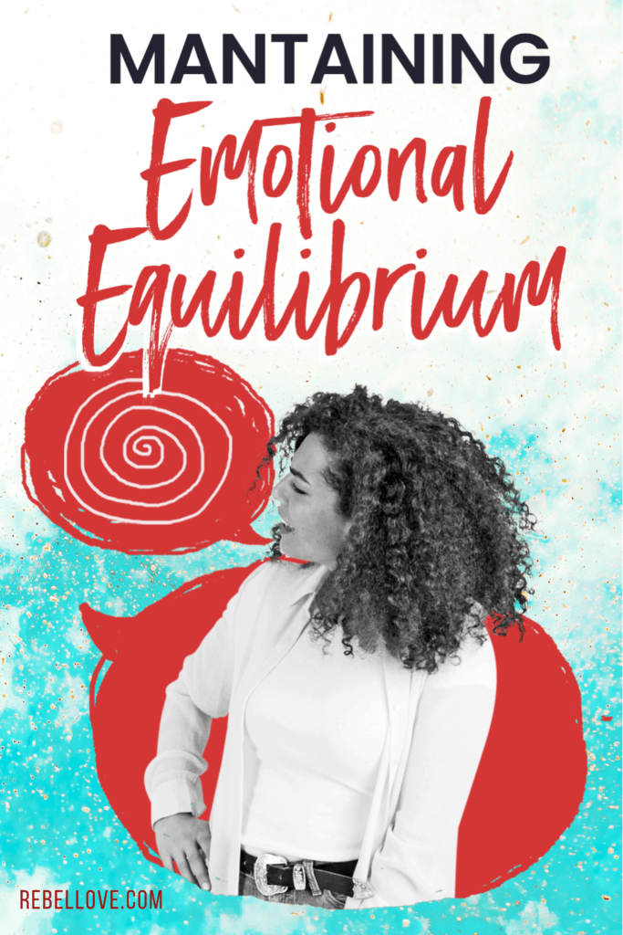 """a pinterest pin that says """"Maintaining Emotional Equilibrium"""" with an image of a black woman with a big bubble thought on her right side with her face making that annoyed facial expression"""