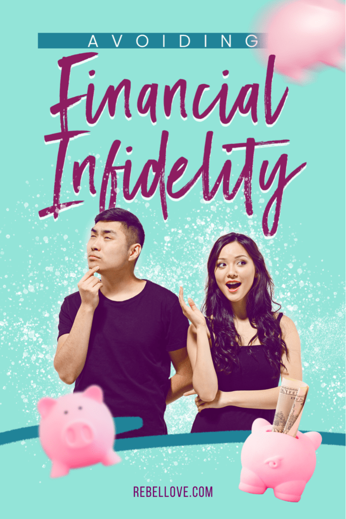 "a pinterest pin that says ""Avoiding Financial Infidelity"" with an image of an Asian man with his hands on his chin thinking and an image of an Asian woman with 3 piggy banks in the background surrounding them"