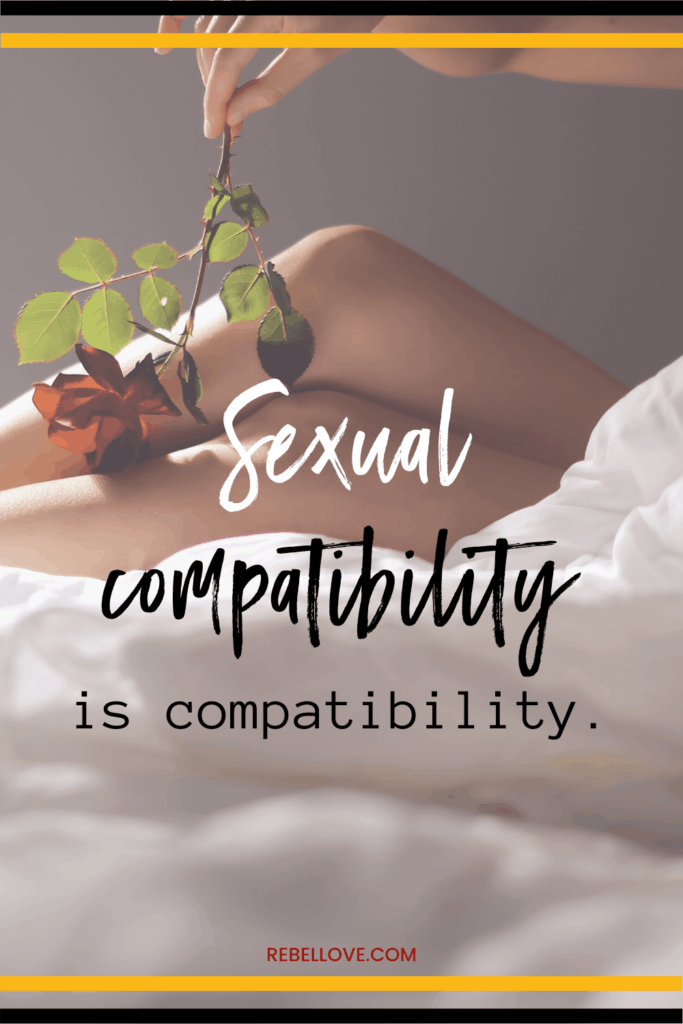 """a Pinterest Pin that says """"Sexual compatibility is compatibility"""" with a background image of a woman's hand holding a stem rose being run through her own naked legs on bed"""