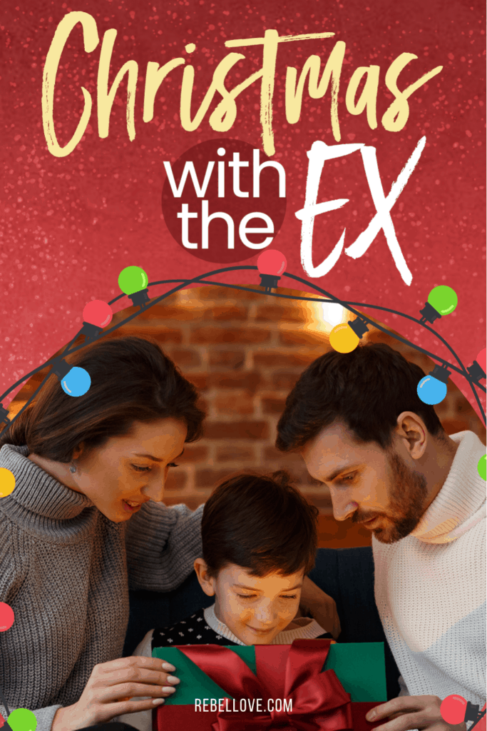"""a Pinterest pin that says """"Christmas with the Ex"""" with an image of a white family with mom, dad and their boy child opening his Christmas present with Christmas lights surrounding them in circle"""